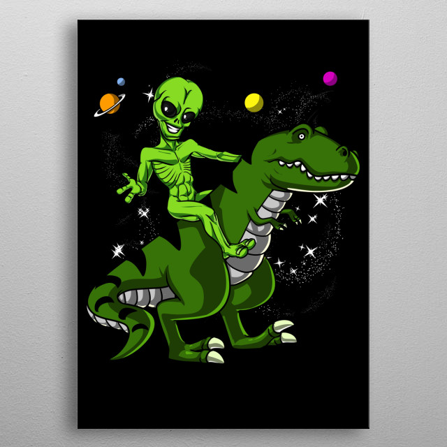 This Alien Riding Dinosaur metal poster makes a perfect gift for any science fiction lover. metal poster