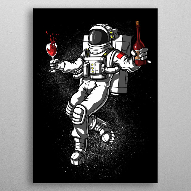 This Astronaut Wine Lover metal poster makes a perfect gift for any wine drinking lover. metal poster
