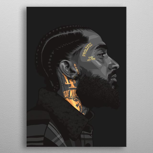 Tribute poster to american rapper nipsey hussle! RIP metal poster
