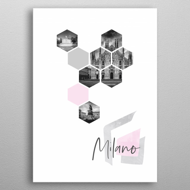 Cityscapes from Milan in geometric shapes showcase perfectly each single moment. Discover Piazza del Duomo, Castello Sforzesco with fountain metal poster