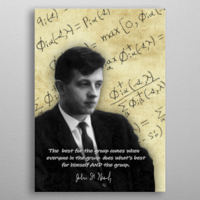 Inspired by the Nobel winning contribution of John Forbes Nash in Game Theory which has contributed so greatly to competitive interactions. metal poster