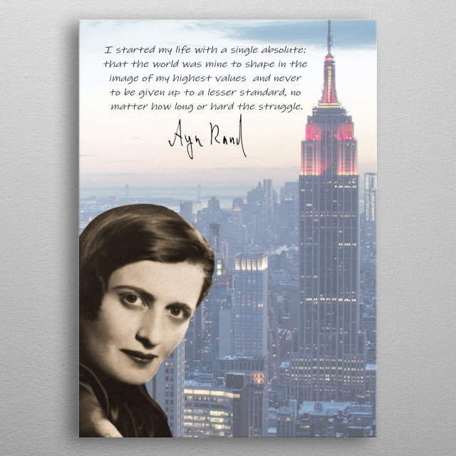 A work devoted to the genius of Ayn Rand.  Her fictional works and belief in the fiery spirit of man's mind never cease to inspire. metal poster