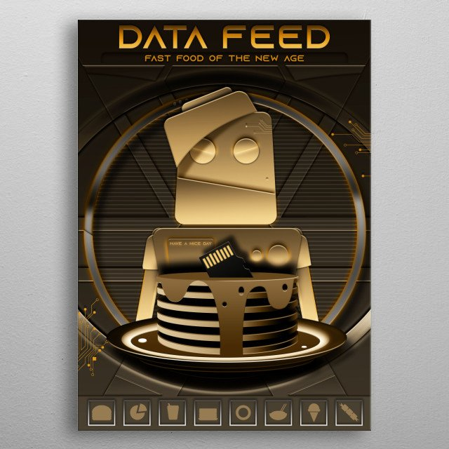 Data Feed, The Fast Food of The New Age metal poster
