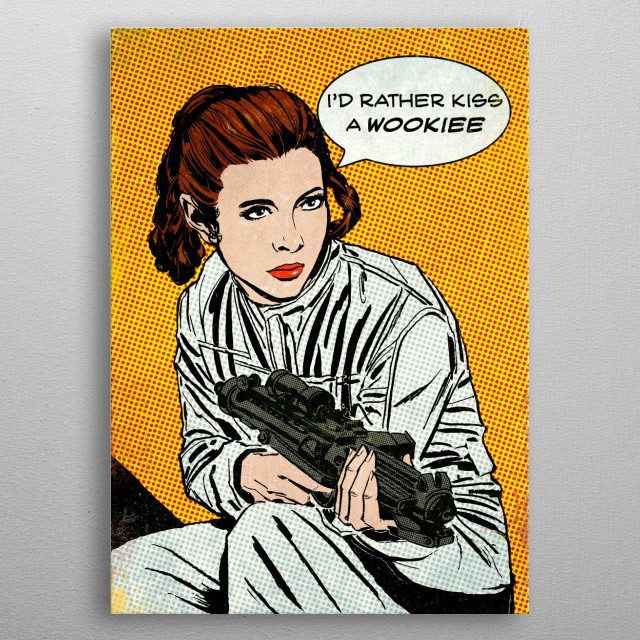 I'd Rather Kiss a Wookie metal poster