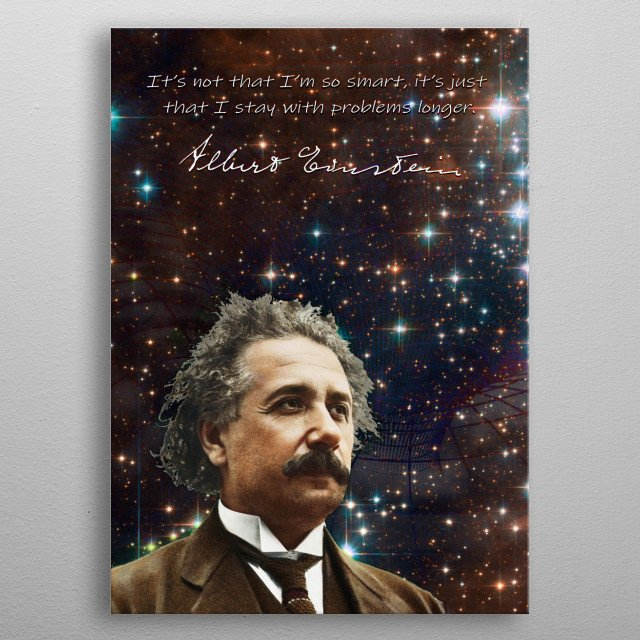 Inspired by the work of Albert Einstein and his lasting contribution to mathematics and physics. Relativity continues to inspire works. metal poster