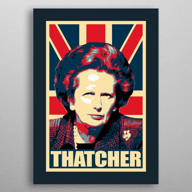 This design print of an British icon is inspired by president campaign election posters. Cool if you like politics and English UK history. metal poster