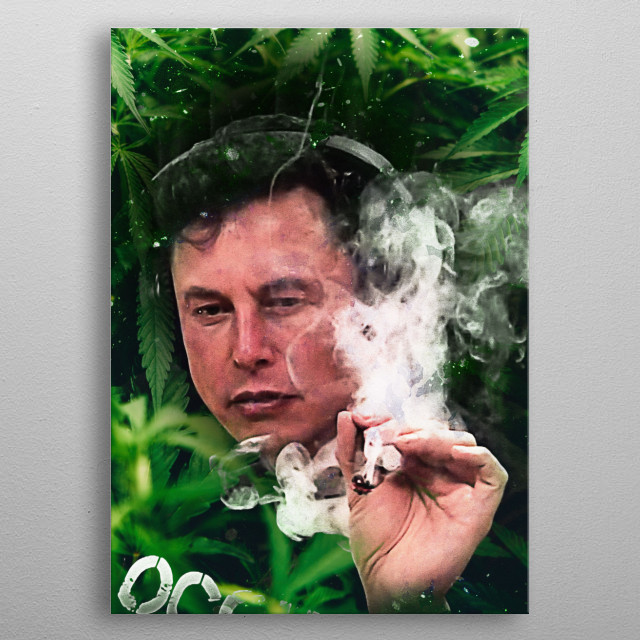 Elon Musk smoking weed metal poster