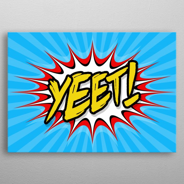 When life comes at you hard, just YEET! metal poster