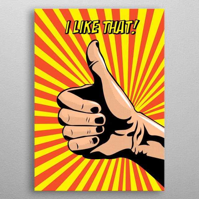 A thumbs Up sign! An Art piece created inspired from POP-Art Comics Style.  metal poster