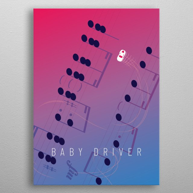 Minimalist poster for the movie Baby Driver. metal poster