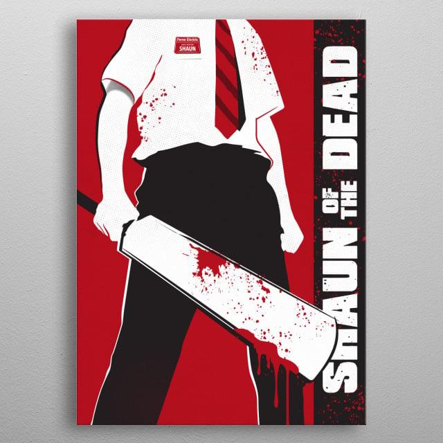 Shaun of the dead art print     metal poster
