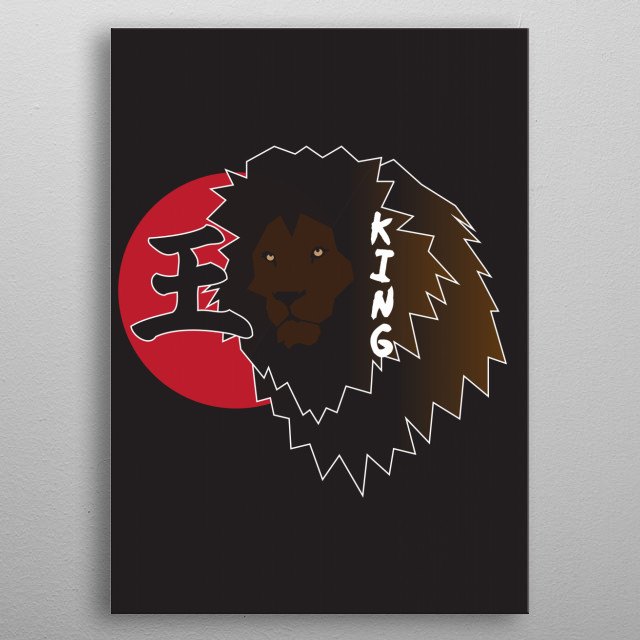 Kanji, King, Lion. A mix of some of my favorite things. metal poster