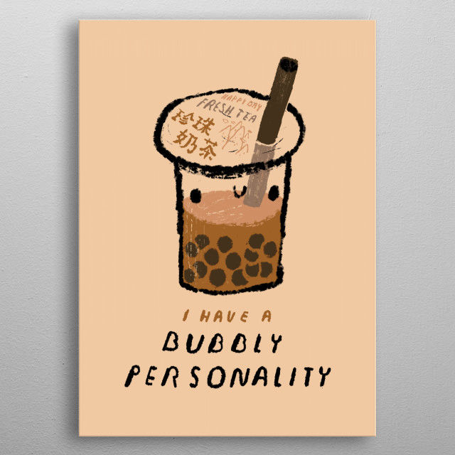 i have a bubbly personality metal poster