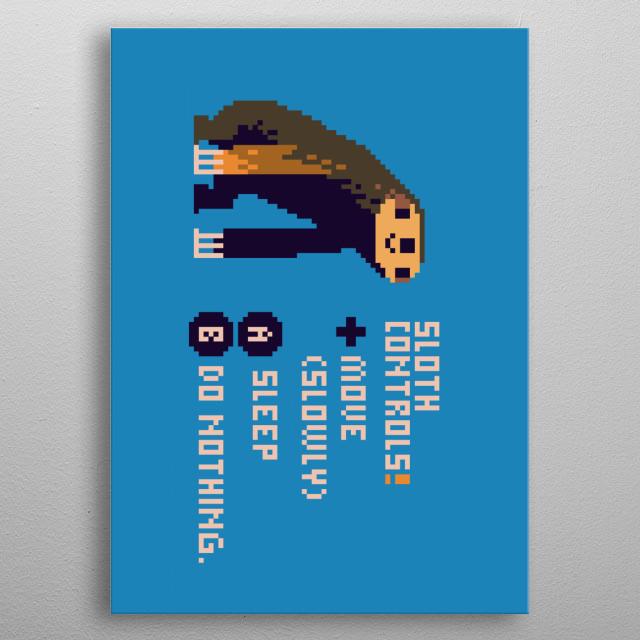 sloth video game controls!  metal poster