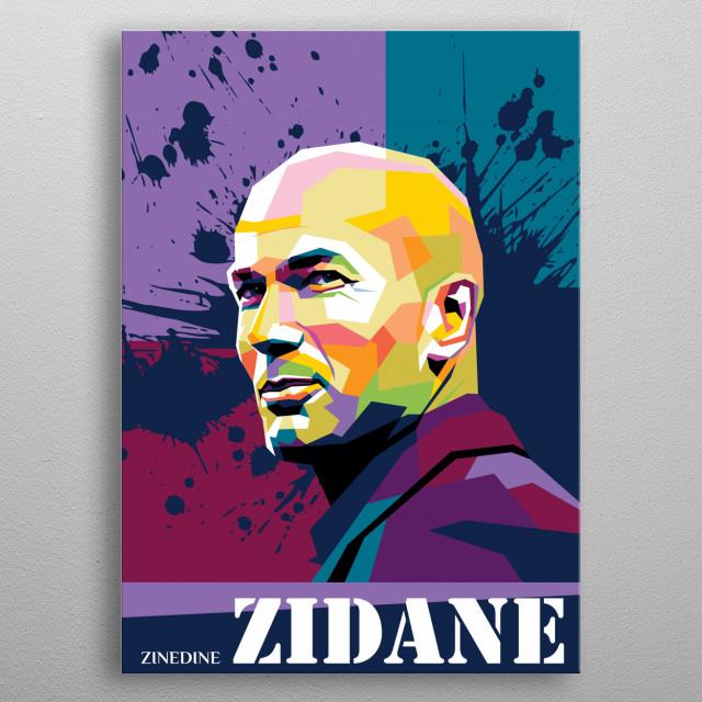 Coach zinedine Zidane on wpap splatter metal poster