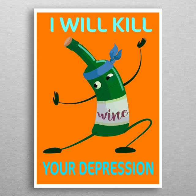 I WILL KILL YOUR DEPRESSION metal poster