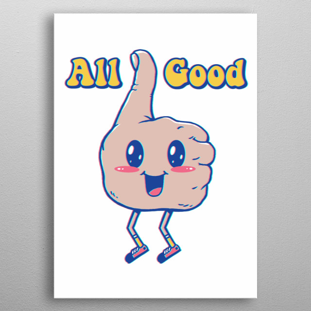 Mr. Thumbs Up! Bringing good vibes! metal poster