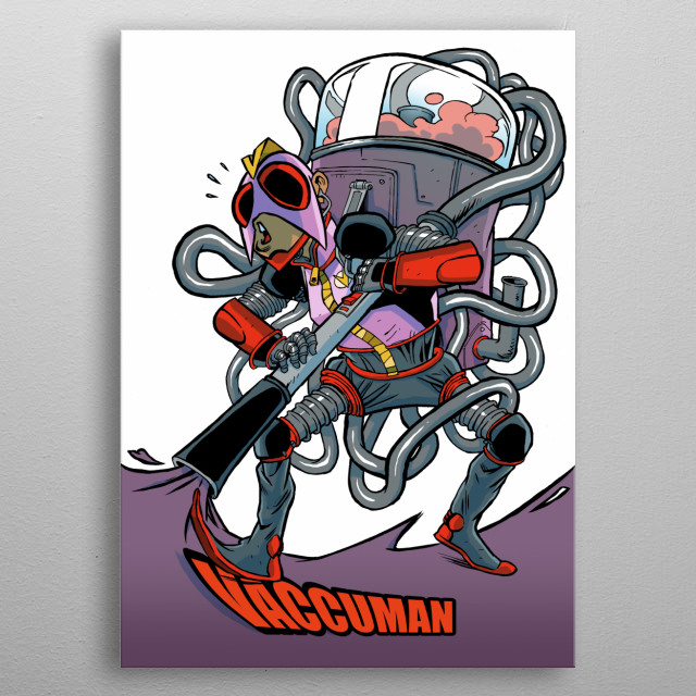 Vaccuman! He is the definitive hero willing to aspire everything, from his enemies to himself! Vaccuman! metal poster
