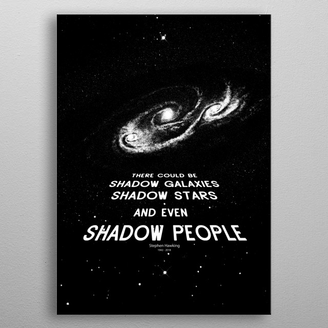 Stephen Hawking-Cosmology-Science-Astronomy-Shadow People  metal poster
