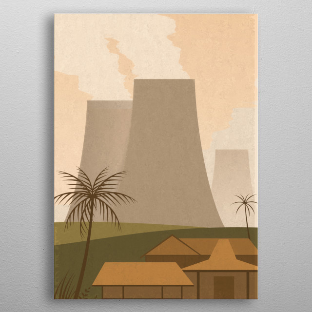 it's sad to see the power plant has effected many lives, i hope this illustration can aware us to keep our earth green. metal poster
