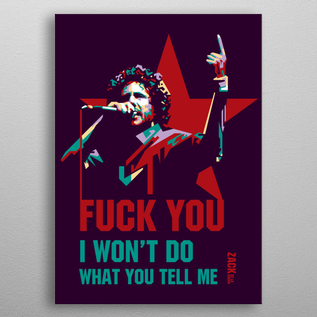 is an American musician and activist. He is best known as the vocalist and lyricist of rock band Rage Against the Machine. metal poster