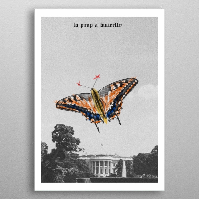 My own version of Kendrick Lamar's album, To Pimp a Butterfly. metal poster