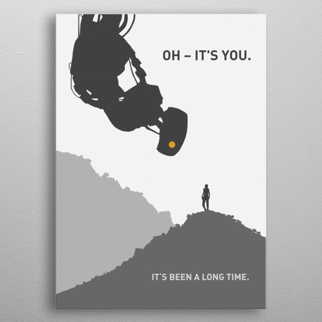 """Minimalistic illustration of the reunion between GLaDOS and Chell in the video game Portal 2. """"Oh - It's you. Its been a long time."""" metal poster"""