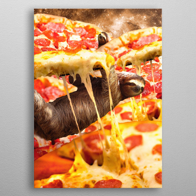 Pick up this funny galaxy sloth design. This cosmic sloth pizza design makes a perfect gift so pick one up for you and a friend today.  metal poster