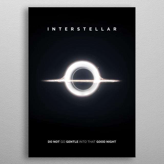 An artwork of the black hole 'Gargantua' from the hit film Interstellar metal poster