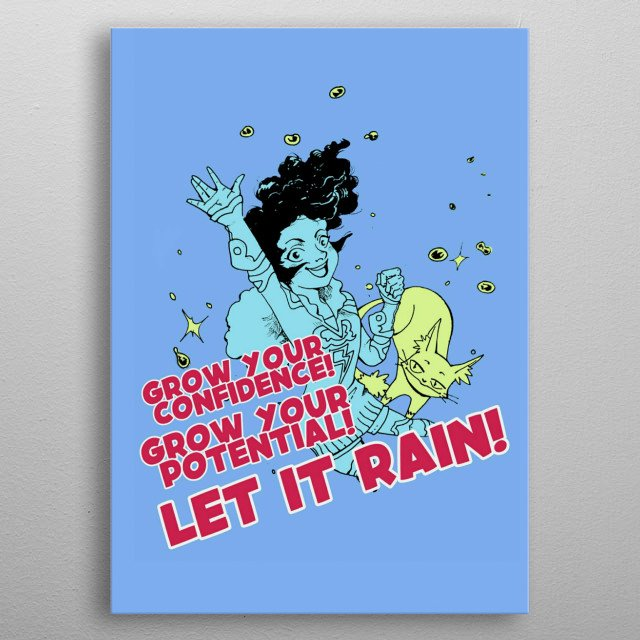 Rainy an Sunny are here to help you believing in yourself! metal poster