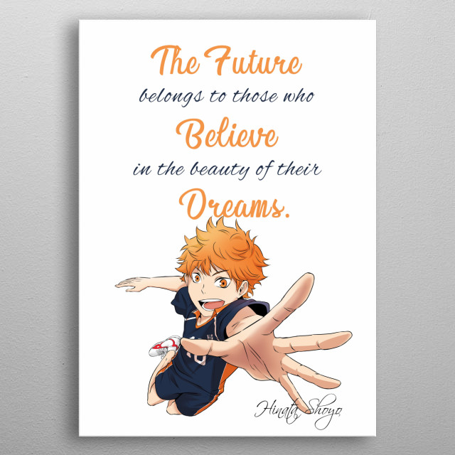 This is an illustration of Hinata Shoyo of the anime series Haikyuu with an inspirational quote. Its a sports anime - volleyball. metal poster