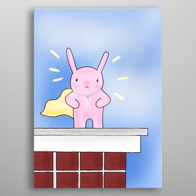 The dramatic story of everyday life. A derpy faced bunny with all his strength and fluffy tail. Just might be the hero they need. metal poster