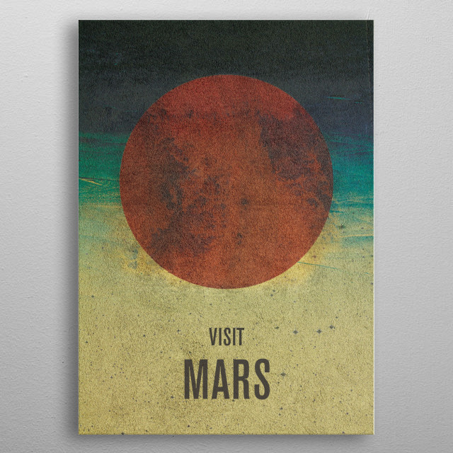Visit Mars - Part of a retrofuturism style poster  series that, in the future, will that aim to attract wealthy customers to Mars. metal poster