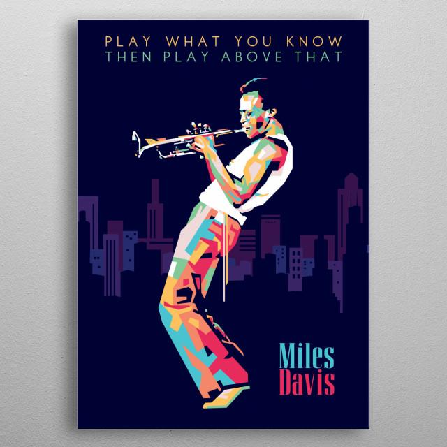 wpap illustration of miles davis jazz icon metal poster