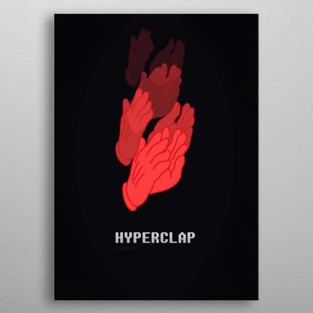 HYPERCLAP by Christian Nosty   metal posters - Displate