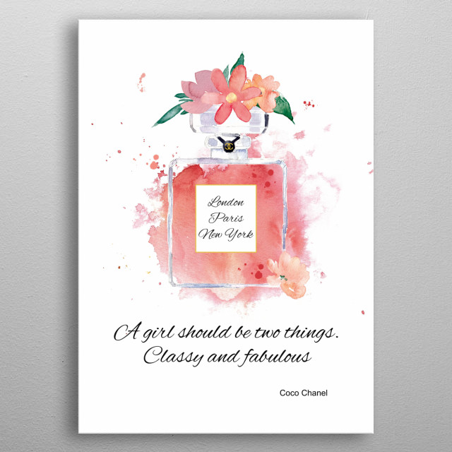 A Girl Should Be Two Things. Classy And Fabulous!  A famous Coco Chanel quote with a watercolour perfume bottle theme. metal poster