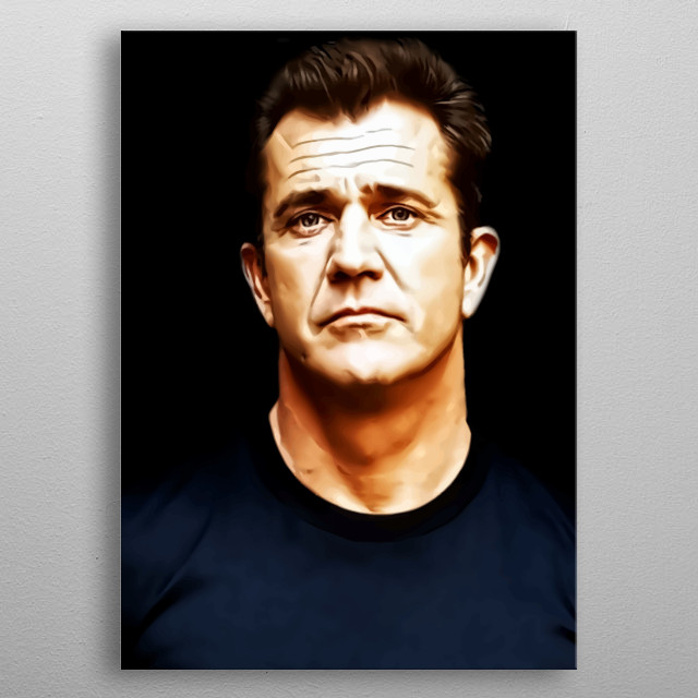Mel Gibson Design Just For Mel Gibson Everywehre. metal poster