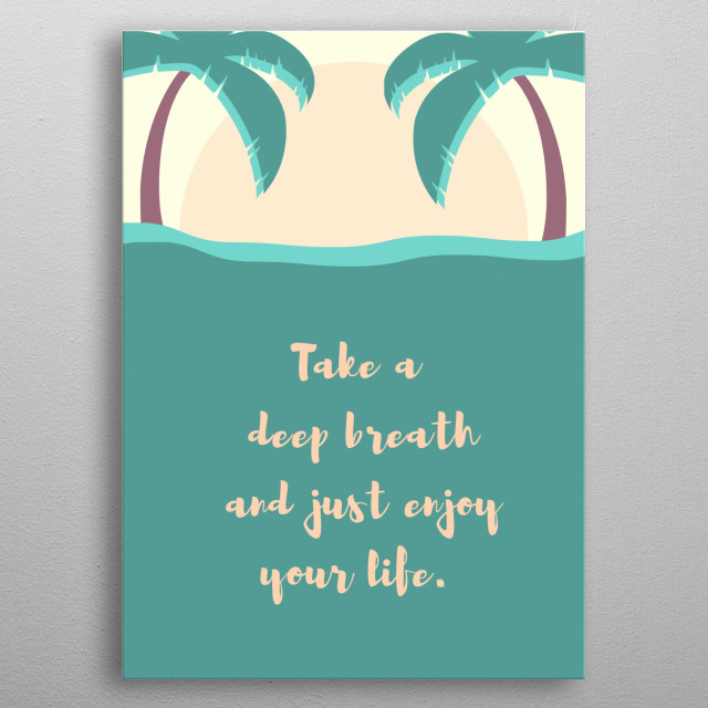 A quote for vacation. metal poster