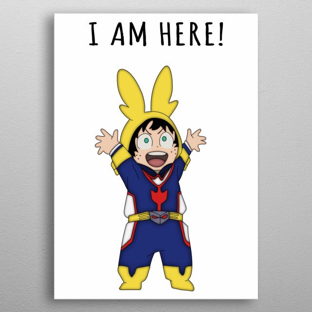 I am here! metal poster