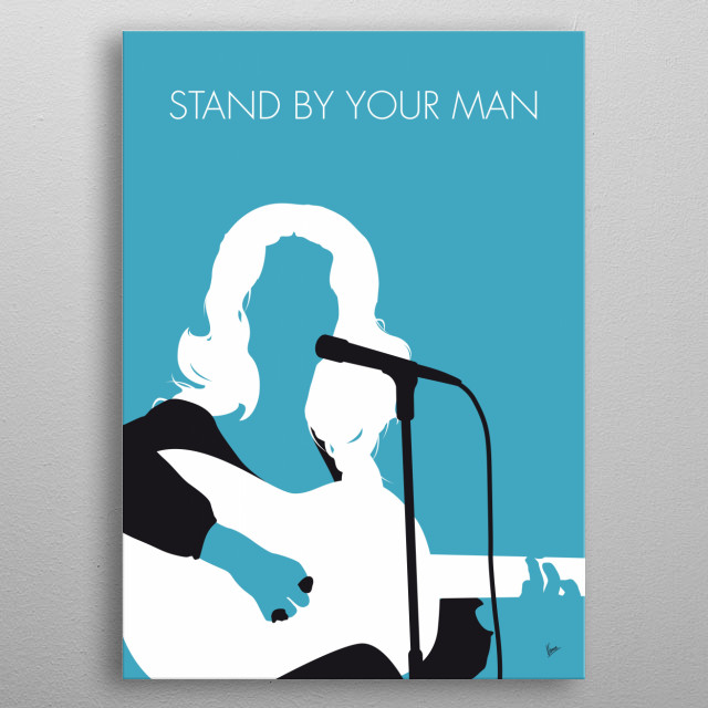 """""""Stand by Your Man"""" is a song co-written by Tammy Wynette and Billy Sherrill and originally recorded in 1968.  metal poster"""