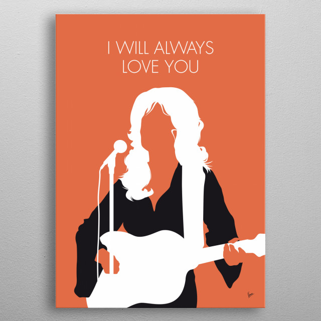 """I Will Always Love You"" is a song originally written and recorded in 1973 by American singer-songwriter Dolly Parton. Whitney Houston recor metal poster"