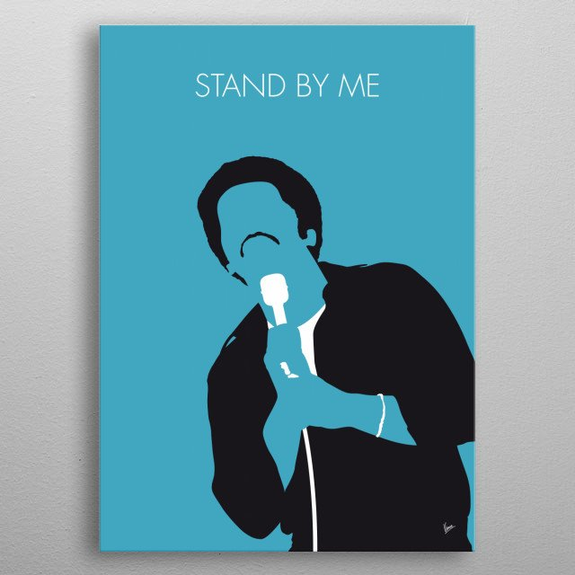 """""""Stand by Me"""" is a song originally performed by American singer-songwriter Ben E. King and written by King Jerry Leiber and Mike Stoller.   metal poster"""