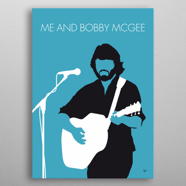 """Me and Bobby McGee"" is a song written by American singer-songwriter Kris Kristofferson.  A posthumously-released version by Janis Joplin 19 metal poster"