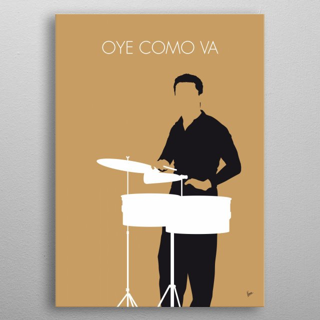 """""""Oye Como Va"""" is a song written by Latin jazz and mambo musician Tito Puente in 1962. Puente is often credited as """"The Musical Pope"""" """"El Rey metal poster"""