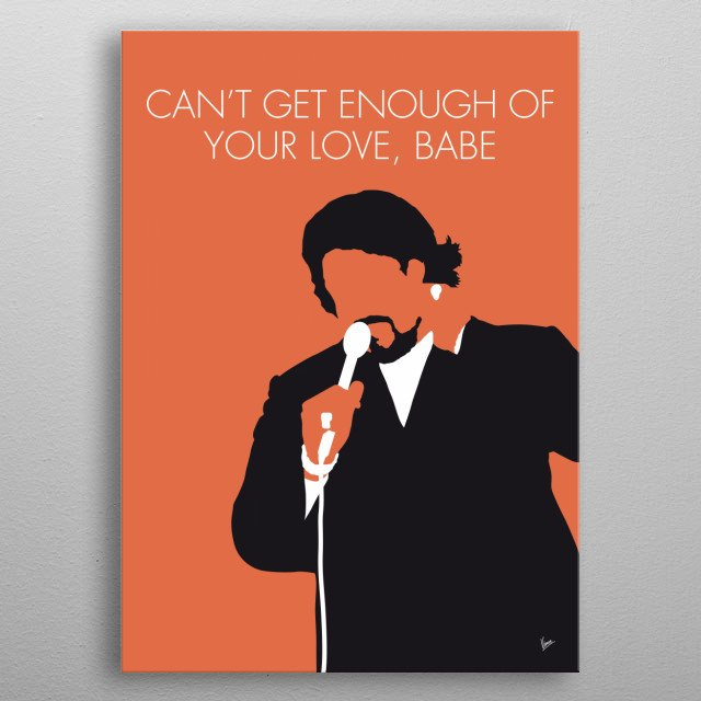 """Can't Get Enough of Your Love Babe"" is a song written recorded and produced by Barry White. Released as the first single from his album Can metal poster"