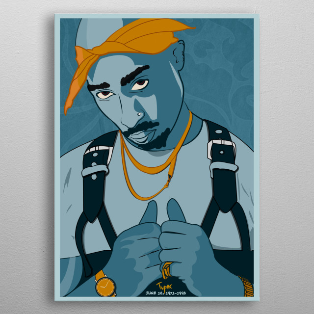 It is a love from us for TUPAC AMMARA SHAKUR and a Tribute. A pure Artwork for a Legend. metal poster
