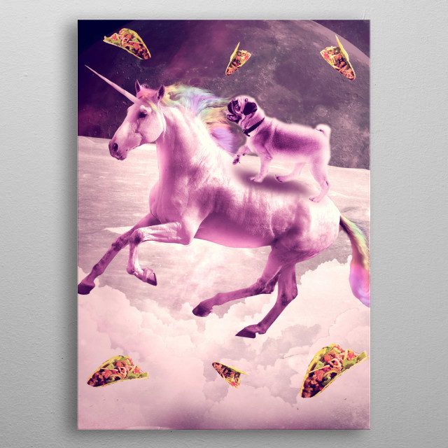 Pick up this awesome galaxy pug on unicorn with tacos. This cosmic pug design makes a perfect gift so pick one up for you and a friend today metal poster
