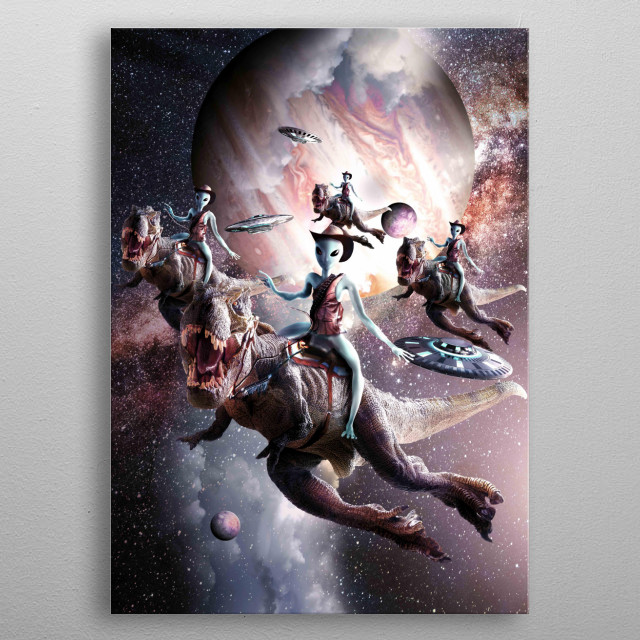 Pick up this funny epic alien riding dinosaur in space design metal poster