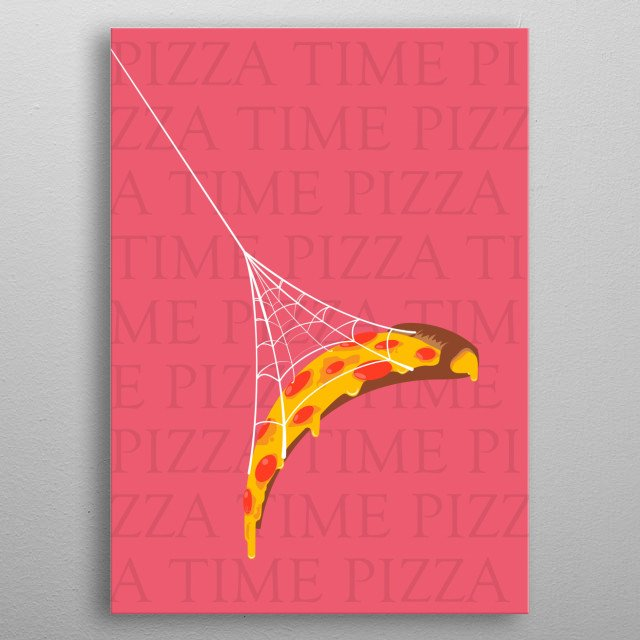 Pizza caught in a spiderweb. metal poster