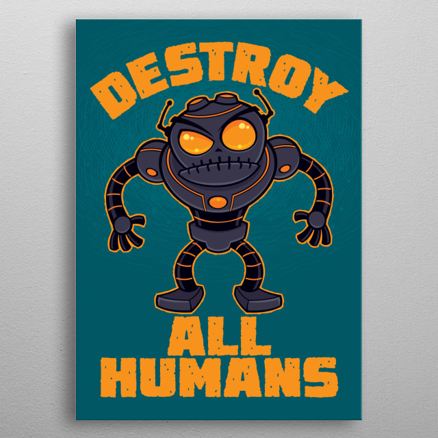 Vector cartoon illustration of an angry robot getting ready for battle with Destroy All Humans text. metal poster